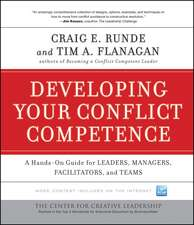 Developing Your Conflict Competence: A Hands–On Guide for Leaders, Managers, Facilitators, and Teams