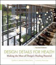 Design Details for Health: Making the Most of Design′s Healing Potential
