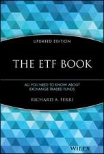 The ETF Book: All You Need to Know About Exchange–Traded Funds