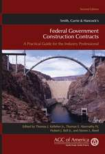 Smith, Currie & Hancock′s Federal Government Construction Contracts: A Practical Guide for the Industry Professional
