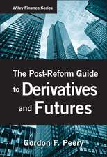 The Post–Reform Guide to Derivatives and Futures