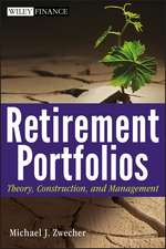 Retirement Portfolios: Theory, Construction, and Management
