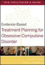Evidence–Based Treatment Planning for Obsessive–Compulsive Disorder Facilitator′s Guide