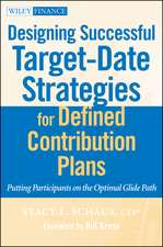 Designing Successful Target–Date Strategies for Defined Contribution Plans: Putting Participants on the Optimal Glide Path