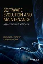Software Evolution and Maintenance: A Practitioner′s Approach
