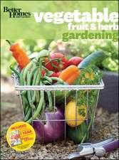 Better Homes and Gardens Vegetable, Fruit & Herb Gardening