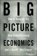 Big Picture Economics: How to Navigate the New Global Economy