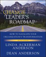 The Change Leader′s Roadmap: How to Navigate Your Organization′s Transformation