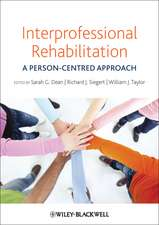 Interprofessional Rehabilitation: A Person–Centred Approach