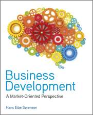 Business Development: A Market–Oriented Perspective