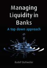 Managing Liquidity in Banks: A Top Down Approach