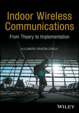 Indoor Wireless Communications: From Theory to Implementation