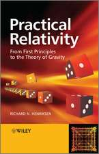 Practical Relativity: From First Principles to the Theory of Gravity