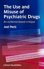The Use and Misuse of Psychiatric Drugs: An Evidence–Based Critique