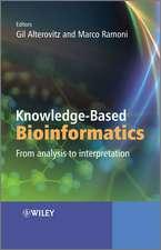 Knowledge–Based Bioinformatics: From Analysis to Interpretation