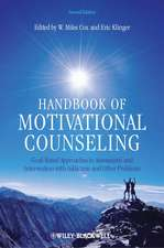 Handbook of Motivational Counseling: Goal–Based Approaches to Assessment and Intervention with Addiction and Other Problems