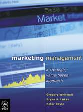 Marketing Management: A Value–Based Approach