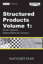 Structured Products Volume 1: Exotic Options; Interest Rates and Currency (The Das Swaps and Financial Derivatives Library)