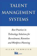 Talent Management Systems: Best Practices in Technology Solutions for Recruitment, Retention and Workforce Planning