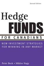 Hedge Funds for Canadians:  New Investment Strategies for Winning in Any Market