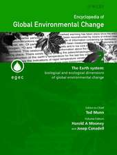 Encyclopedia of Global Environmental Change: Biological and Ecological Dimensions of Global Environmental Change The Earth System