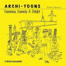 Archi–Toons: Funniness, Comedy & Delight