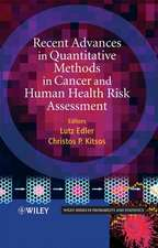 Recent Advances in Quantitative Methods in Cancer and Human Health Risk Assessment