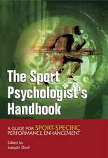 The Sport Psychologist′s Handbook: A Guide for Sport–Specific Performance Enhancement