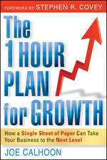 The One Hour Plan For Growth: How a Single Sheet of Paper Can Take Your Business to the Next Level