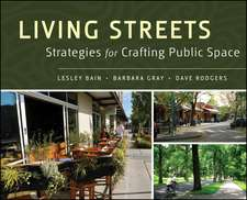 Living Streets: Strategies for Crafting Public Space