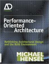 Performance–Oriented Architecture: Rethinking Architectural Design and the Built Environment