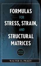 Formulas for Stress, Strain and Structural Matrices 2e