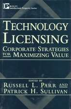 Technology Licensing: Corporate Strategies for Maximizing Value