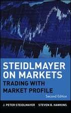 Steidlmayer on Markets: Trading with Market Profile
