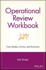 Operational Review Workbook: Case Studies, Forms, and Exercises