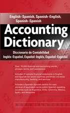 Accounting Dictionary: English–Spanish, Spanish–English, Spanish–Spanish