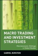 Macro Trading and Investment Strategies: Macroeconomic Arbitrage in Global Markets