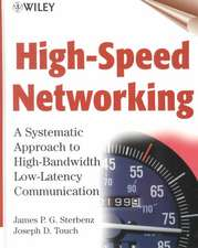 High–Speed Networking: A Systematic Approach to High–Bandwidth Low–Latency Communication