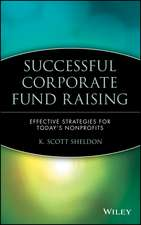Successful Corporate Fund Raising: Effective Strategies for Today′s Nonprofits