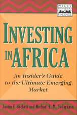 Investing in Africa: An Insider′s Guide to the Ultimate Emerging Market