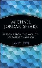 Michael Jordan Speaks: Lessons from the World′s Greatest Champion