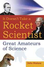 It Doesn′t Take a Rocket Scientist: Great Amateurs of Science