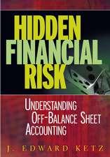 Hidden Financial Risk: Understanding Off–Balance Sheet Accounting