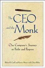 The CEO and the Monk: One Company′s Journey to Profit and Purpose