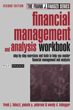 Financial Management and Analysis Workbook: Step–by–Step Exercises and Tests to Help You Master Financial Management and Analysis