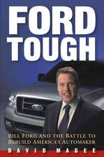 Ford Tough: Bill Ford and the Battle to Rebuild America′s Automaker