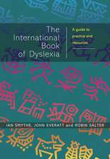 The International Book of Dyslexia: A Guide to Practice and Resources