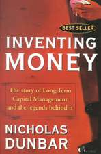 Inventing Money: The Story of Long–Term Capital Management and the Legends Behind It