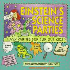 Einstein′s Science Parties: Easy Parties for Curious Kids
