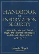 Handbook of Information Security: Information Warfare, Social, Legal, and International Issues and Security Foundations